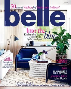 Belle (March featured Peate street residence kitchen and bathroom Belle Magazine, Interior Design Awards, Lovers Art, Palm Beach, Design Projects, Instagram Posts, Blue, March, Mac