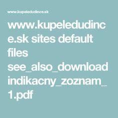 www.kupeledudince.sk sites default files see_also_download indikacny_zoznam_1.pdf
