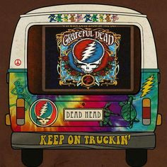Keep On Truckin'~Grateful Dead Keep On, Hippie Art, Hippie Peace, Forever Grateful, Rock Posters, New Trucks, Grateful Dead, Arcade Games, Jukebox