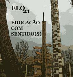 ELO 21 - Educação com Sentido(s)  Revista ELO 21, Educação com Sentido(s), Centro de Formação Francisco de Holanda, 2014