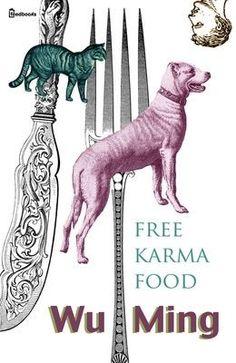 [¯ ¯] Ebook: Free Karma Food - Wu Ming ( collettivo di scrittori ) ( clicca l'immagine x leggere il post )
