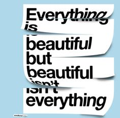 everything is beautiful. (helvetica love)