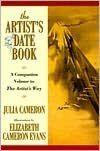 The Artist's Date Book: A Companion Volume to the Artist's Way/Julia Cameron