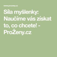 Síla myšlenky: Naučíme vás získat to, co chcete! - ProŽeny.cz Tarot, Diabetes, Health Fitness, Math Equations, Magick, Diet, Horoscope, Psychology, Diabetic Living
