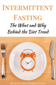 Intermittent Fasting: The What and Why Behind the Diet Trend   Healthy Helper @Healthy_Helper Everything you need to know about intermittent fasting before deciding if it's right for you! The 411 on the what and why behind this fast growing diet trend as well as firsthand accounts from people who have had experience with this eating style.