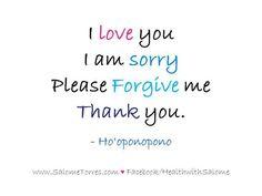 Love You. I'm Sorry. Please Forgive Me. Thank You