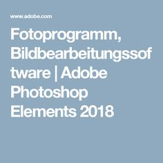 Fotoprogramm, Bildbearbeitungssoftware | Adobe Photoshop Elements 2018