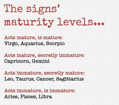 Acts immature, secretly mature. Accuracy is spot on. https://occu.info/what-is-a-zodiac/