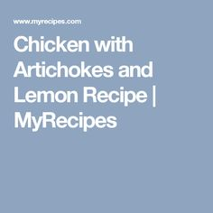 Chicken with Artichokes and Lemon Recipe   MyRecipes