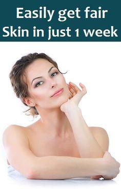 How to Get Fair Skin in 1 Week..