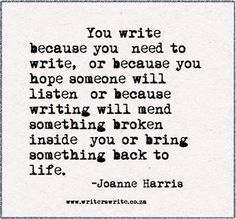 You write because...