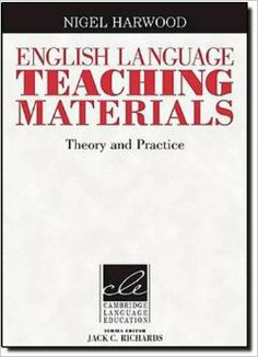 English language teaching materials : theory and practice / edited by Nigel Harwood - 1st publ. - New York : Cambridge University Press, 2010