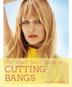 The Smart Girl's Guide to Bangs {how to get Lauren Conrad's fringe}