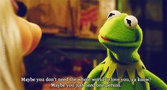 The wisdom of Kermit.