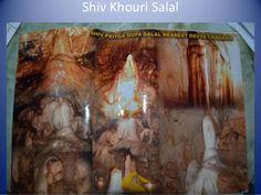 Shiv Khouri Salal http://www.slideshare.net/ashokonline2003/places-to-visit-for-maa-vaishno-devi-pilgrims