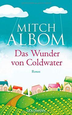 Das Wunder von Coldwater: Roman von Mitch Albom http://www.amazon.de/dp/3442313805/ref=cm_sw_r_pi_dp_.osivb1TMDVSD