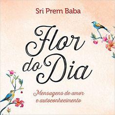 19,90 - Flor do Dia. Mensagens de Amor e Autoconhecimento - 9788543104447 - Livros na Amazon Brasil