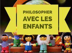 Philosopher avec les enfants : comment mettre en place des cercles de parole philosophiques en classe ou à la maison ? (conditions pour l'émergence de la parole, thèmes, matériel, déroulement...)