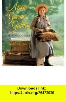Anne of Green Gables (9780978255299) L. M. Montgomery, Kevin Sullivan , ISBN-10: 0978255291  , ISBN-13: 978-0978255299 ,  , tutorials , pdf , ebook , torrent , downloads , rapidshare , filesonic , hotfile , megaupload , fileserve