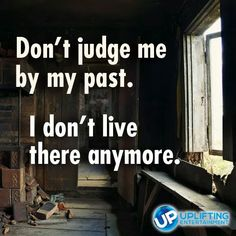 don t judge me by my past - Google Search
