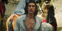 The eyeliner, the chest and the tache. I'm dying of lust.  Adam Driver in The Man Who Killed Don Quixote (2018)