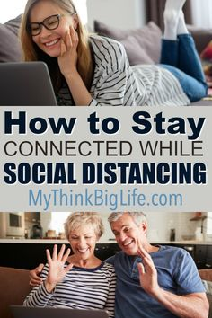 It can seem overwhelming to stay connected while social distancing. While you might have to distance yourself physically, you can stay social connected during this time.