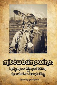 mitêwâcimowina: Indigenous Science Fiction and Speculative Storytelling, edited by Neal McLeod paperback What do you get when you ask the finest Indigenou Book Club Books, Book Lists, New Books, The Book, Strange Tales, Science Fiction Books, Kids Boxing, Short Stories, Storytelling