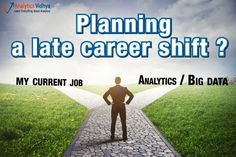 Planning a late career shift to Analytics / Big data? Better be prepared!