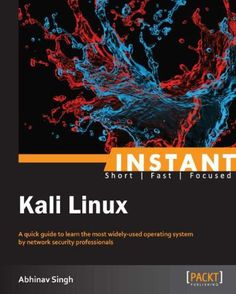CyberWar Books & Tools — Instant Kali Linux In Detail   Kali Linux is...