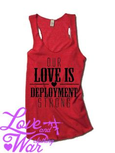 Our love is deployment strong racer back tank top. $24.95