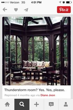 This is definitely going to be an addition to my future dream home I build - thunderstorm room - sun room