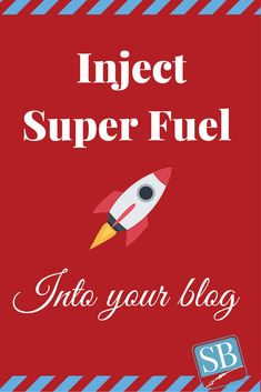 15 Tips For Injecting Super Fuel Into Your  Blog