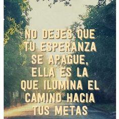 #esperanza #fe #fortaleza #inspiration #inspiración #attitude #actitud #metas #logros #hope #power #conciencia #conscience #faith #seguridad #sabiduría #namaste