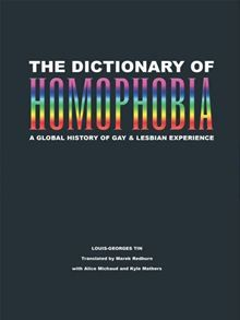 The Dictionary of Homophobia: A Global History of Gay & Lesbian Experience by Marek Redburn and Louis-Georges Tin. Visit the Kobo website to buy this eBook: http://www.kobobooks.com/ebook/Title/book-usTf6q0zDk60INFVYusbpw/page1.html #kobo #ebooks #lgbt