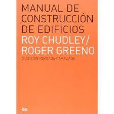 Manual de construcción de edificios / Roy Chudley, Roger Greeno. + info: http://ggili.com/es/tienda/productos/manual-de-construccion-de-edificios-1-2