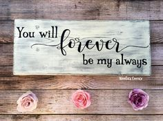 You Will Forever Be My Always, Rustic Bedroom Wall Decor, Bedroom Wall  Decor,