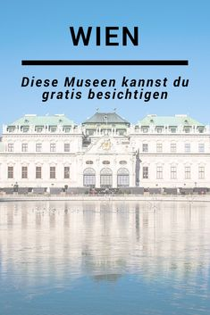 Numerous Viennese museums can under certain conditions with free entry … - Travel Modelb Site Europe Destinations, Europe Travel Guide, Broken City, Heart Of Europe, Wanderlust, Free Admission, Free Entry, Blog Voyage, City Break