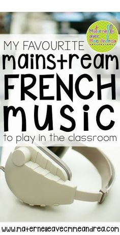 My favourite mainstream French music to play in the classroom