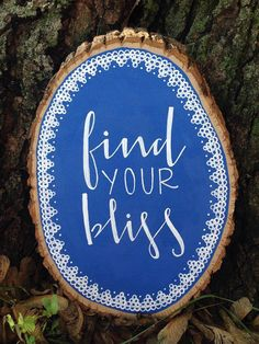 Find Your Bliss Wooden Sign