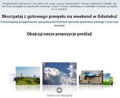 Gotowe pomysły na weekend w Gdańsku znajdziesz na http://www.gdansk4u.pl/weekend : )