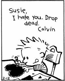 "Calvin and Hobbes (DA) - ""Susie, I hate you. Drop dead. Calvin"""