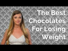 YES, it's true. You can eat your chocolate, drink your wine AND STILL drop a pant size. The Best Chocolate For Losing Weight....