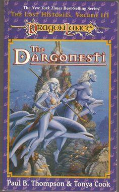The Dargonesti. by Paul B. Thompson & Tonya Cook. Dragon Lance, The Lost Histories, Volume III.
