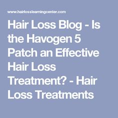 Hair Loss Blog - Is the Havogen 5 Patch an Effective Hair Loss Treatment? - Hair Loss Treatments