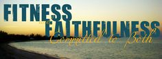 get inspired in your fitness and faithfulness journey. Click here:  www.facebook.com/fitnessandfaithfulness