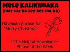 The Helpful Hawaiian's Phrase of the Week: Mele Kalikimaka