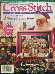 Cross Stitch & Country Crafts November / December 1995 Volume XI, Number 2 Better Homes and Gardens Full color charts Contents include: - Angel Plate (107Hx107W) - Merry Christmas Bolster Pillow and Afghan - Gingerbread House - Here (126Hx70W) - Floral Alphabet - Holliwell Bridge