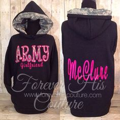 Repin if you love a soldier!   ARMY Girlfriend pullover with your Hero's name on the back. Everything is customizable.