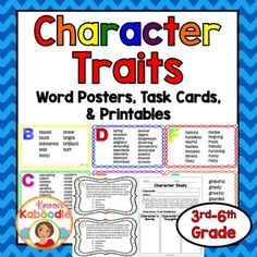 This character traits file includes:- Alphabetical Character Trait Word Poster Lists with OVER 300 character traits (each letter of the alphabet is a half sheet except for w, x, y, and z).  You can use these traits word lists on a bulletin board or for student reference at a station or notebook.- 36 Character Traits Task Cards with three distinct question types (scenarios, synonyms, and antonyms), the answer sheet, and the answer key.- Five printables for use with any story $4.75