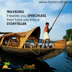 TRAVELING  it leaves you SPEECHLESS, then turns you into a STORYTELLER. www.tourscraft.com